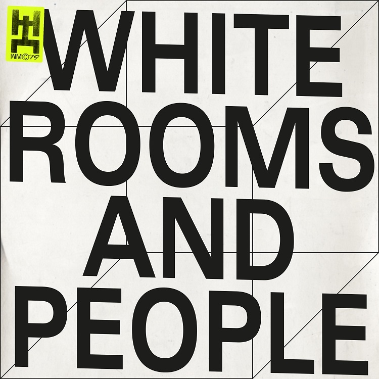 WORKING MEN'S CLUB_WHITE ROOMS AND PEOPLE_cover