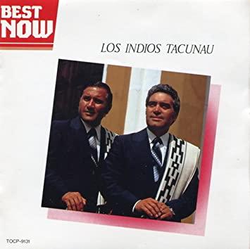 Los Indios Tacunau_Best Now