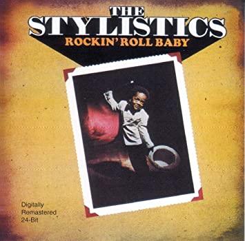 Stylistics Rockin Roll Baby