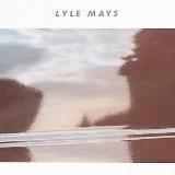ライル・メイズ LYLE MAYS(Geffin、1986年 )